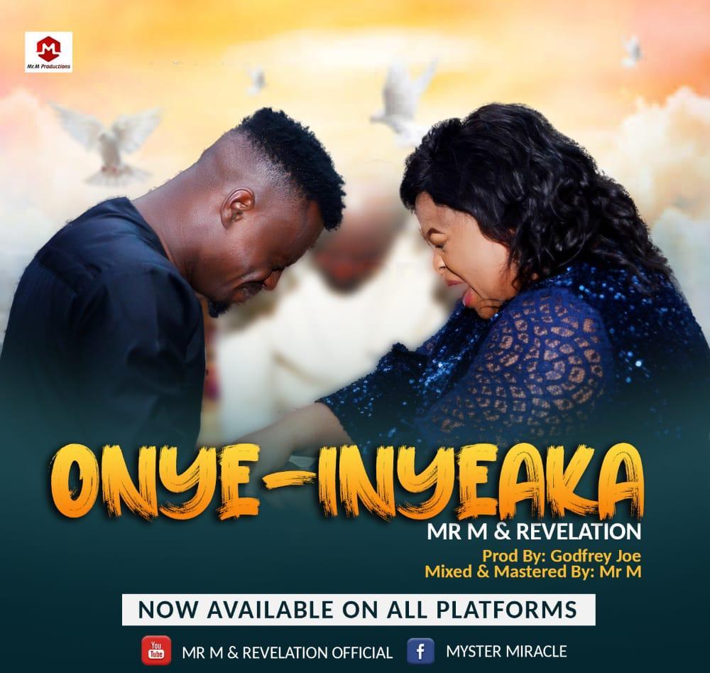 DOWNLOAD MP3: Mr M & Revelation – Onye Inyeaka