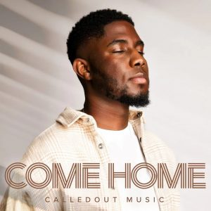 EP: CalledOut Music - Come Home