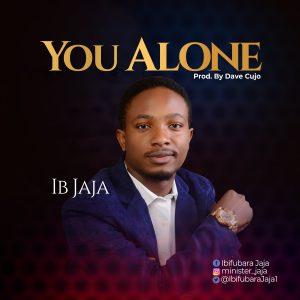 DOWNLOAD MP3: IB Jaja - You Alone