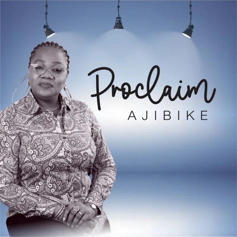 DOWNLOAD MP3: Ajibike – Proclaim