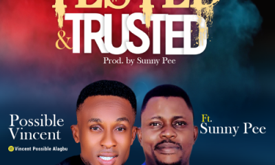DOWNLOAD MP3: Possible Vincent – Tested & Trusted ft Sunny Pee