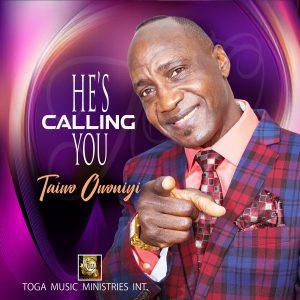 DOWNLOAD MP3: Taiwo Owoniyi - He's Calling You