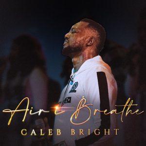 Music: Caleb Bright - Air I Breathe