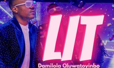 Music Video: Damilola Oluwatoyinbo – Lit