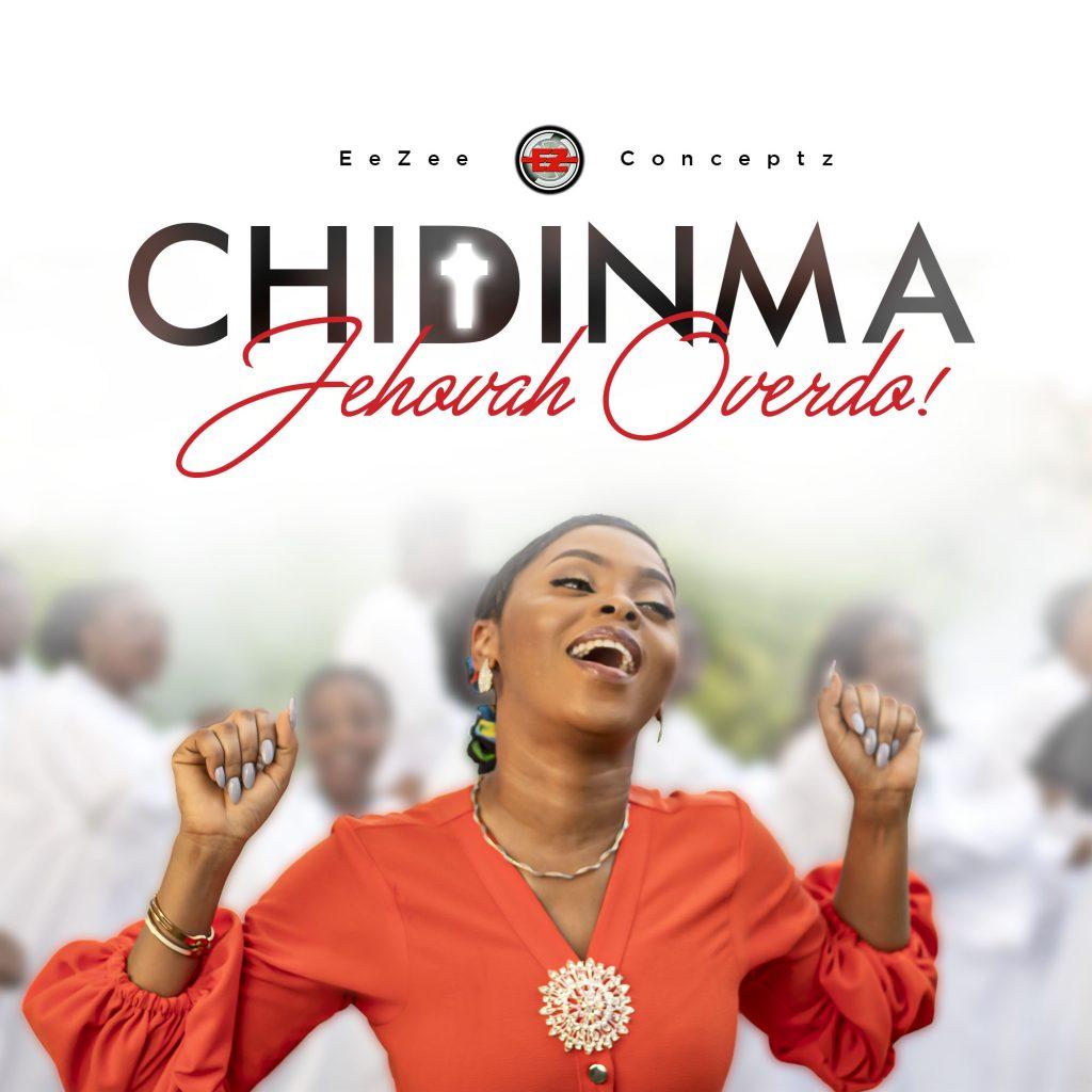 DOWNLOAD MP3: Chidinma - Jehovah Overdo + VIDEO