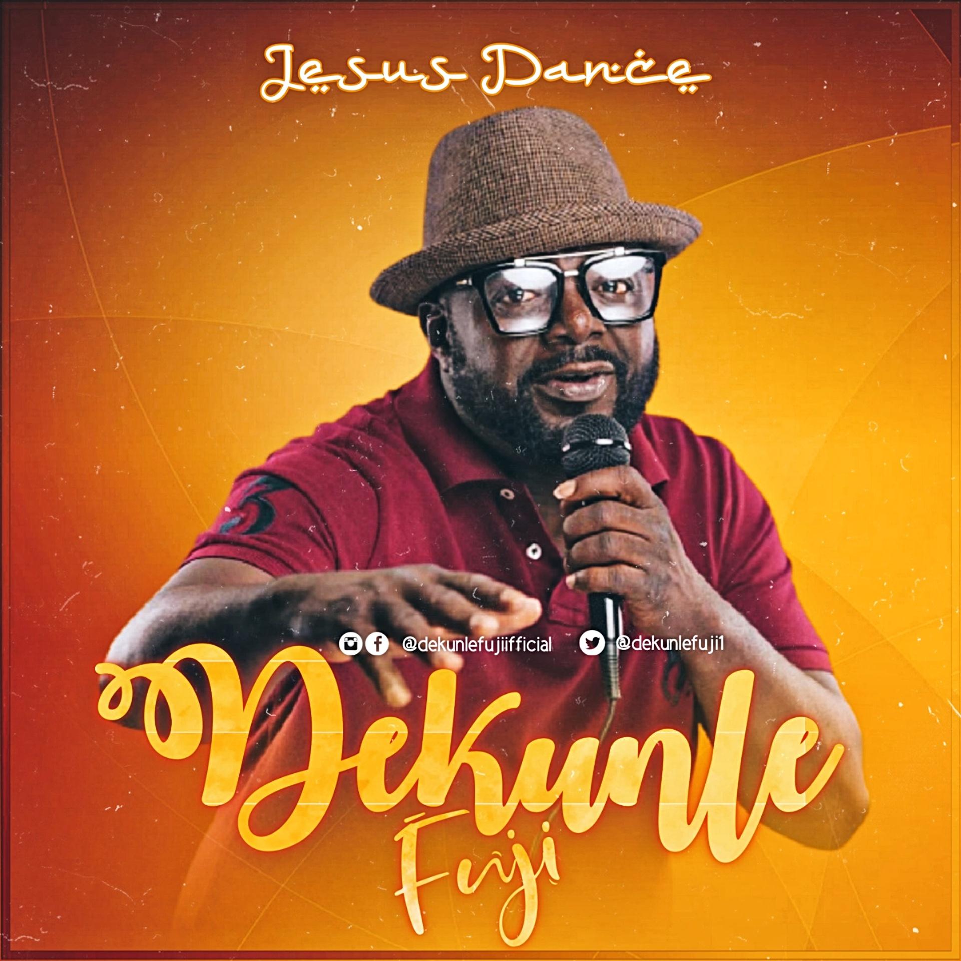 DOWNLOAD MP3: Dekunle Fuji – Jesus Dance ft Abbey Cheche & Emmanuel Patrick