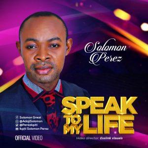 DOWNLOAD MP3: Solomon Perez - Speak To My Life