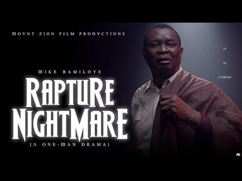 DOWNLOAD MOVIE Rapture Nightmare || Mike Bamiloye's One Man Drama
