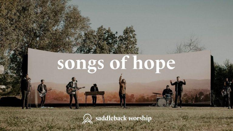 DOWNLOAD MP3: Saddleback Worship – Songs Of Hope Medley