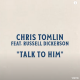 DOWNLOAD MP3: Chris Tomlin – Talk To Him ft. Russell Dickerson