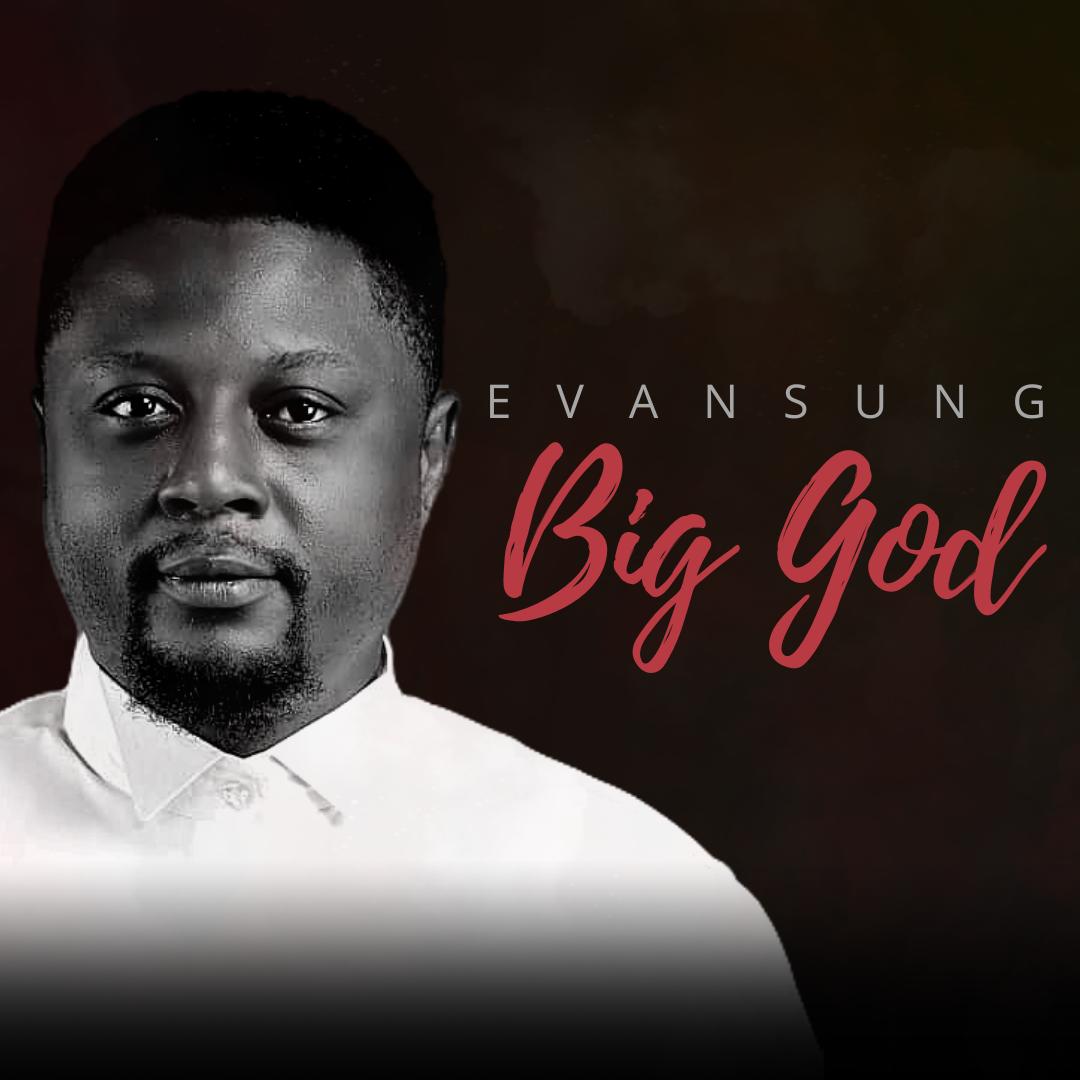 DOWNLOAD MP3: Evansung – Big God
