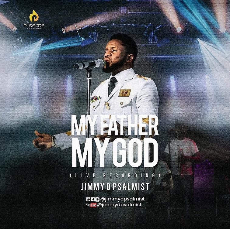 DOWNLOAD MP3: Jimmy D Psalmist – My Father My God (Live)