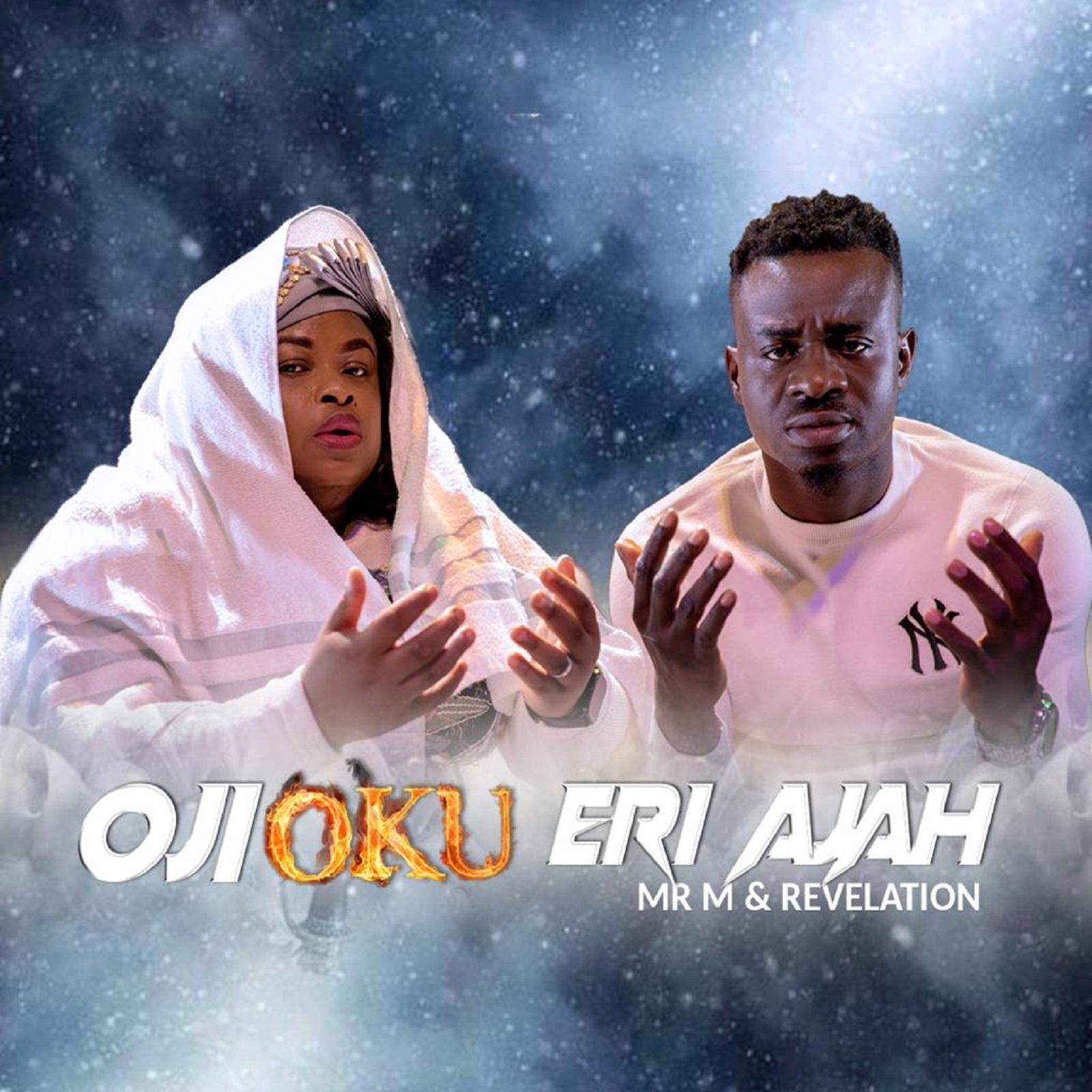 DOWNLOAD MP3: Mr. M & Revelation – Oji Oku Eri Aja