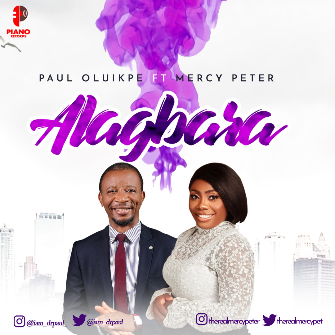 DOWNLOAD MP3: Paul Oluikpe – Alagbara Ft. Mercy Peter (Lyrics)