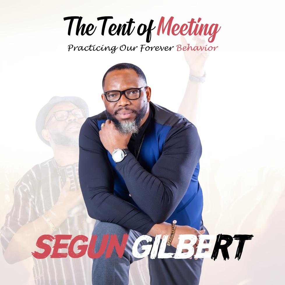 Segun Gilbert – The Tent of Meeting | [Album + Mp3 Download]