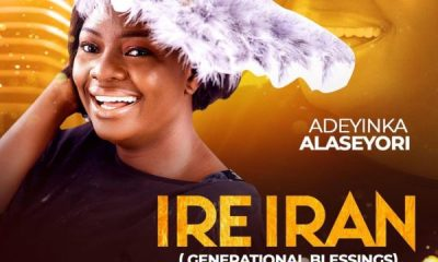 DOWNLOAD MP3: Adeyinka Alaseyori – Ire Iran