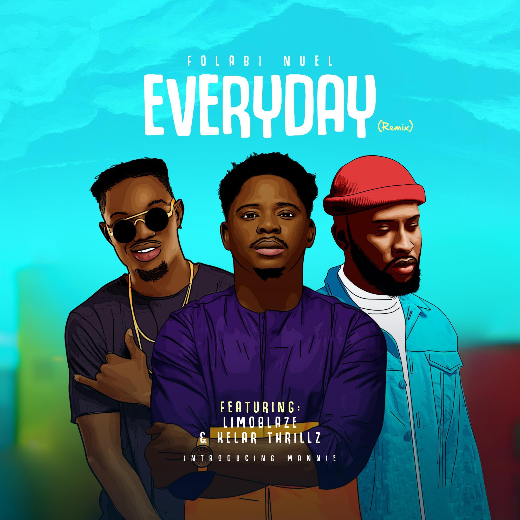 DOWNLOAD MP3: Folabi Nuel – Everyday (Remix) ft Limoblaze, Kelar Thrillz & Mannie Music