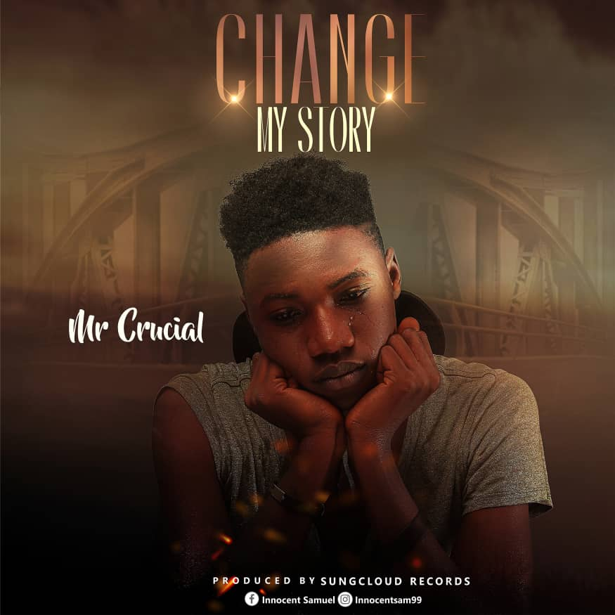 Download Mr Crucial Change My Story mp3