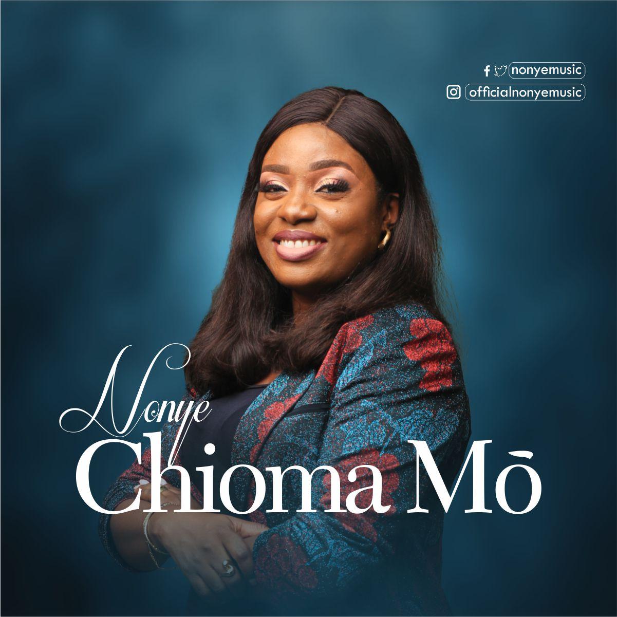 DOWNLOAD MP3: Nonye – Chioma Mo