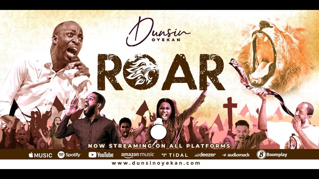 DOWNLOAD MP3 Dunsin Oyekan – ROAR [Mp3 Download, Lyrics, Video]