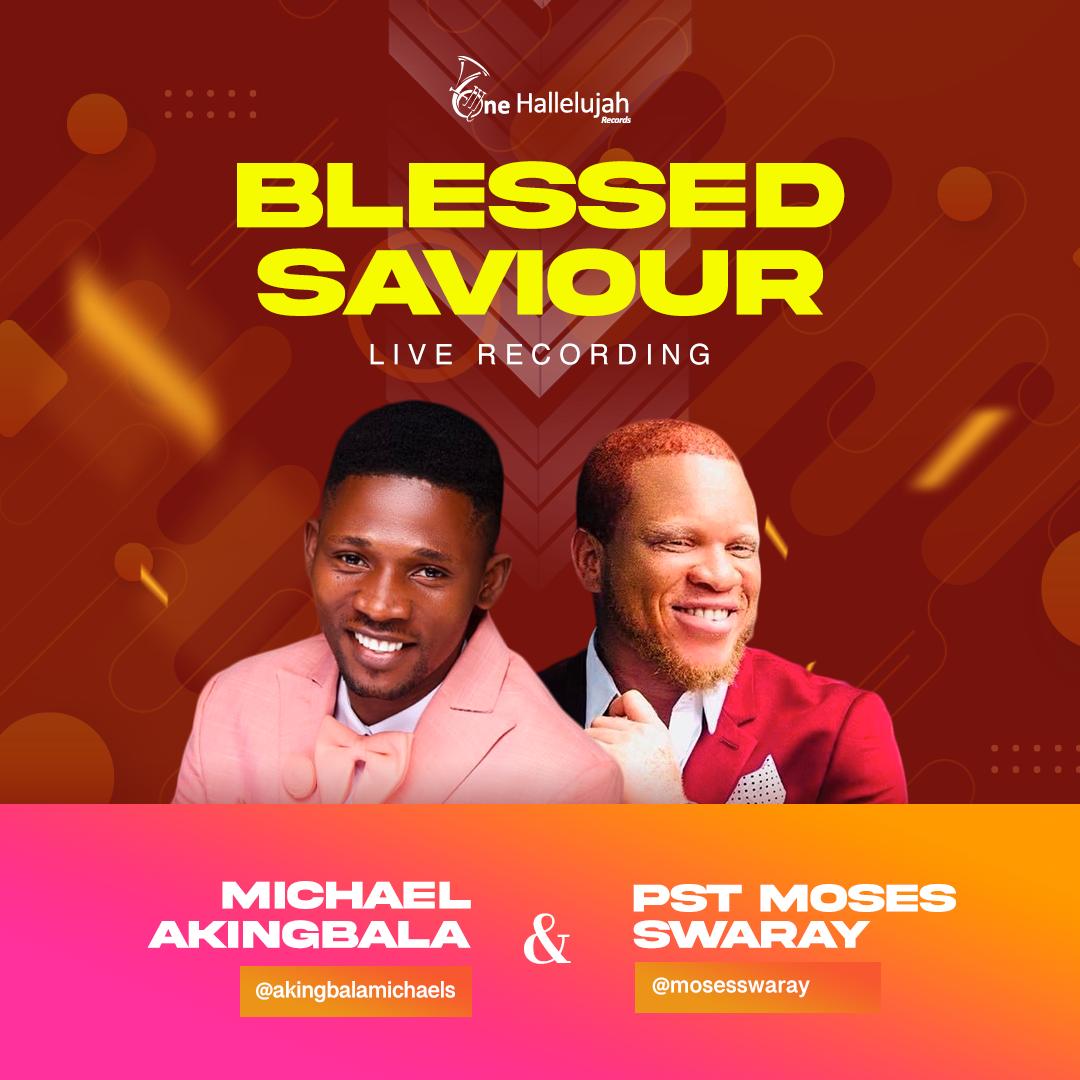 Download Mp3: Akingbala Michael – Blessed Saviour ft Moses Swaray