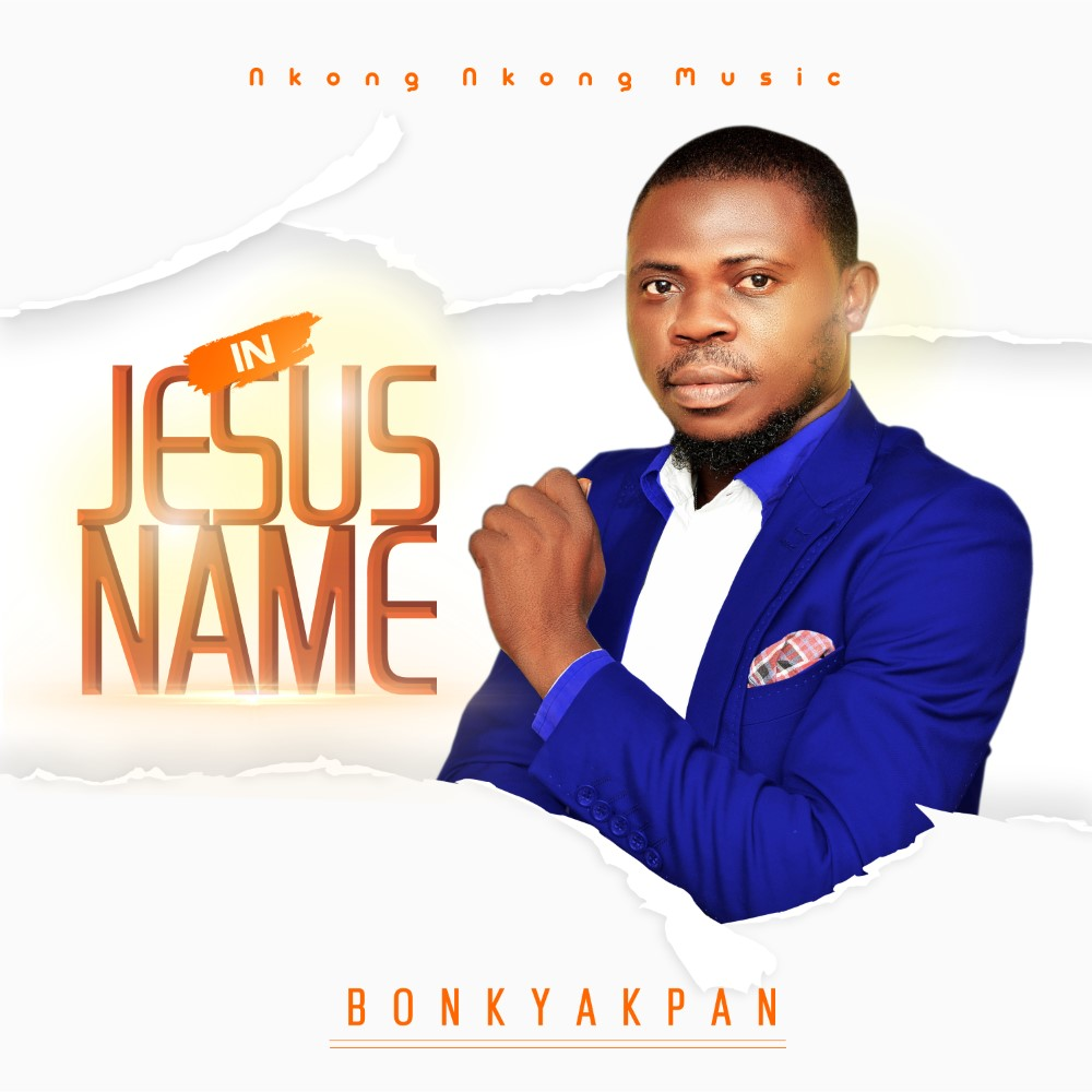 Download Mp3: Bonky Akpan – In Jesus Name