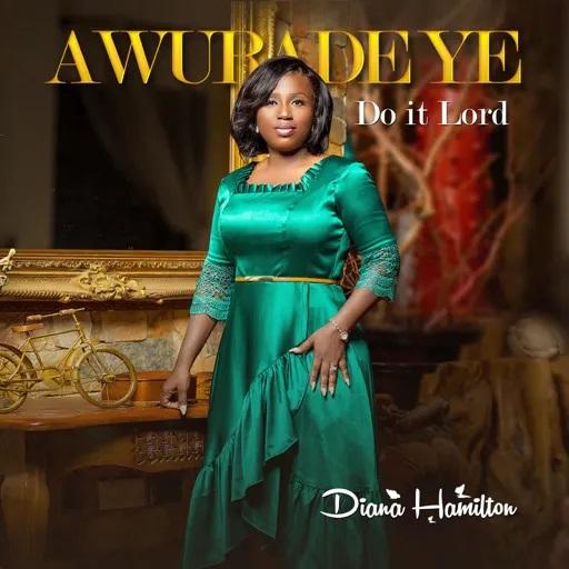 Download Mp3 Diana Hamilton - Awurade Ye (Do It Lord)