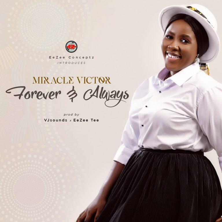 Download Mp3: Miracle Victor – Forever & Always Mp3, Video Lyrics Download