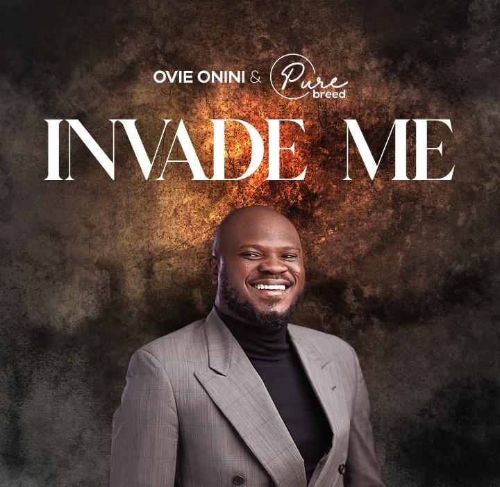 Download Mp3: Pastor Ovie & PureBreed – Invade Me