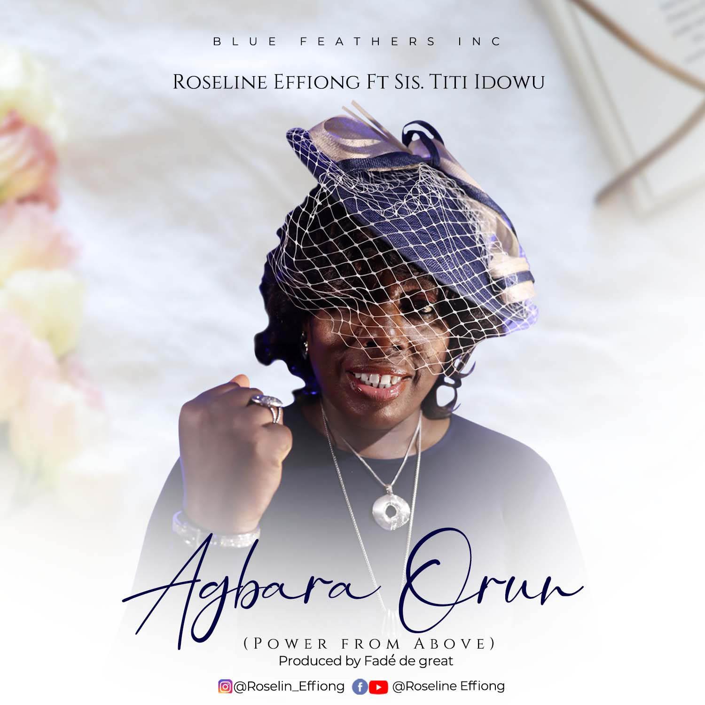 Download Mp3: Roseline Effiong - Agbara Orun ft Sis. Titi Idowu