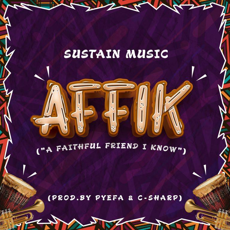 DOWNLOAD MP3: Sustain Music – AFFIK (A Faithful Friend I Know)
