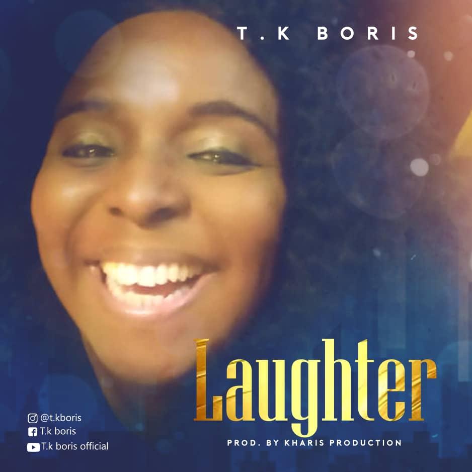 Download Mp3: T.K Boris - Laughter