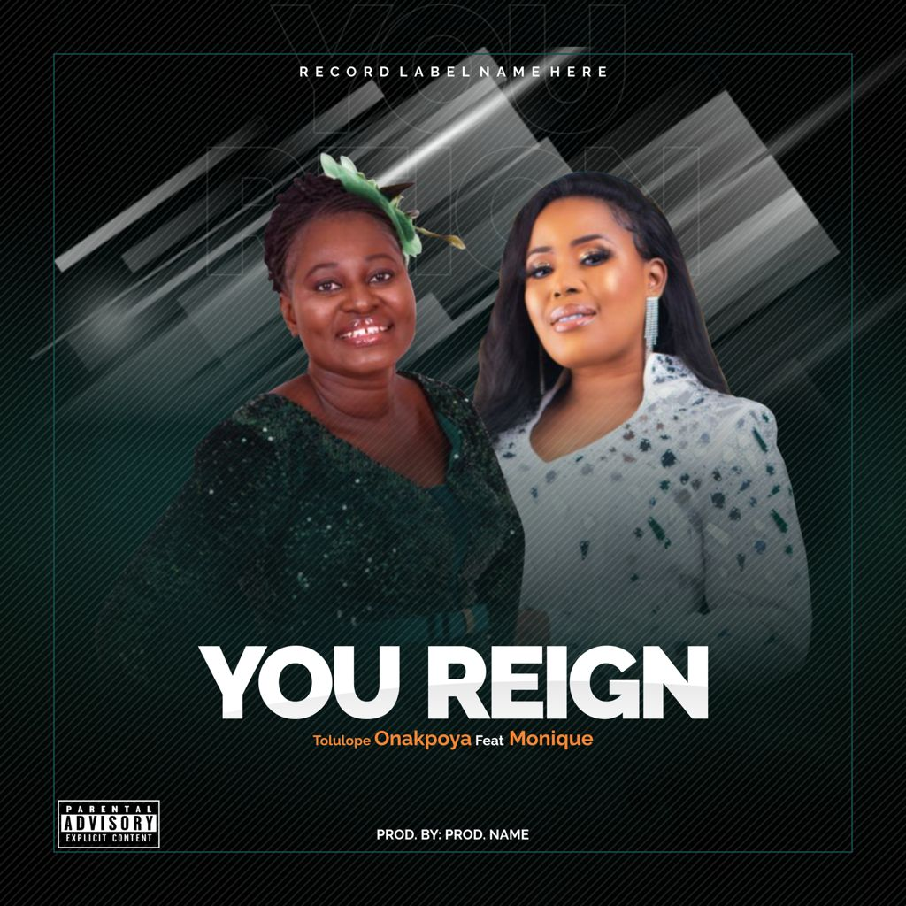 Download Mp3: Tolulope Onakpoya - You Reign ft Monique