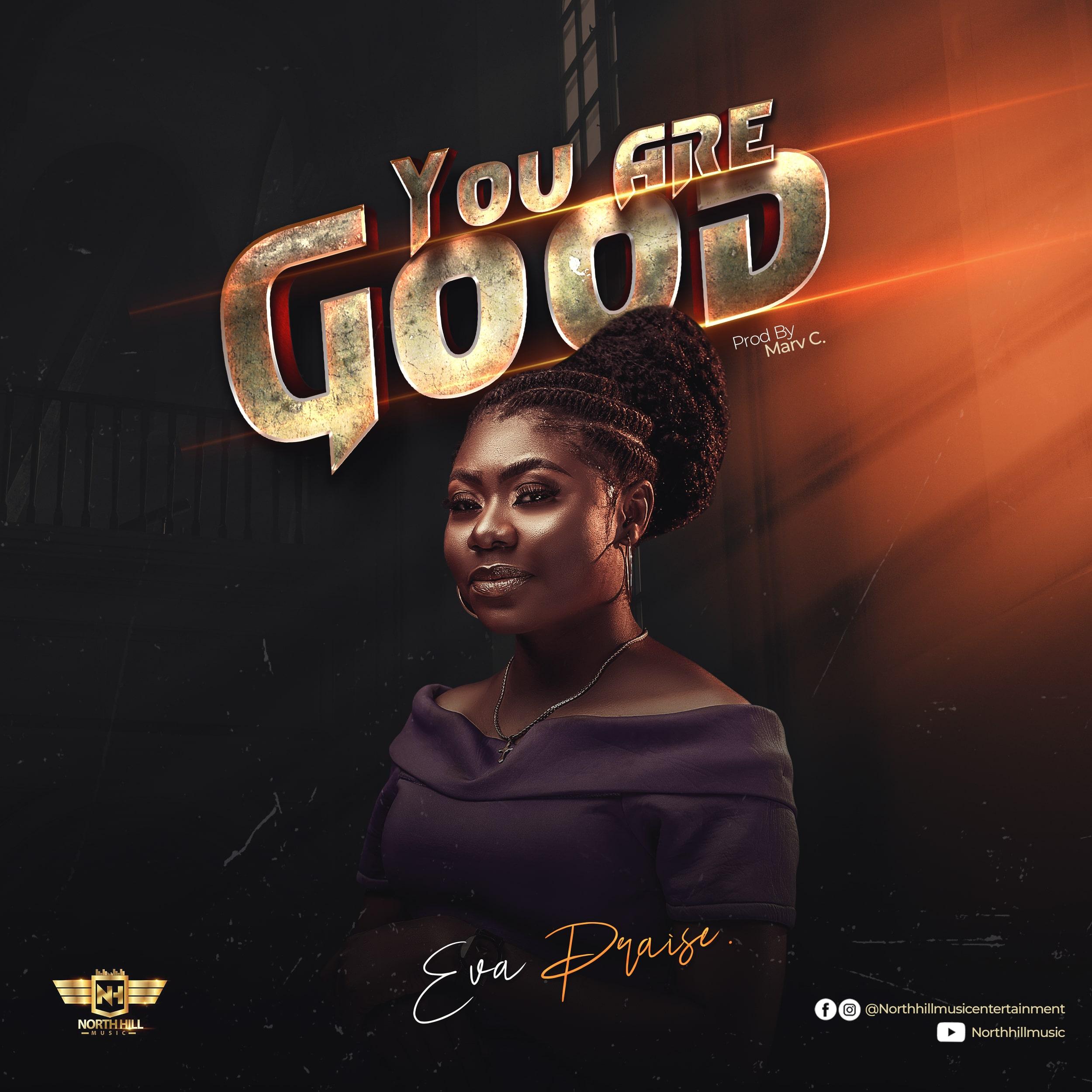 Download Mp3: Eva Praise - You Are Good