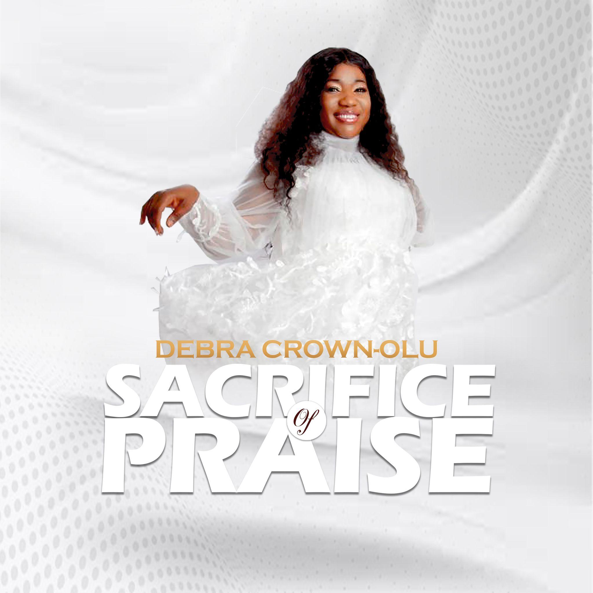 Download Mp3: Debra Crown-Olu - Sacrifice of Praise