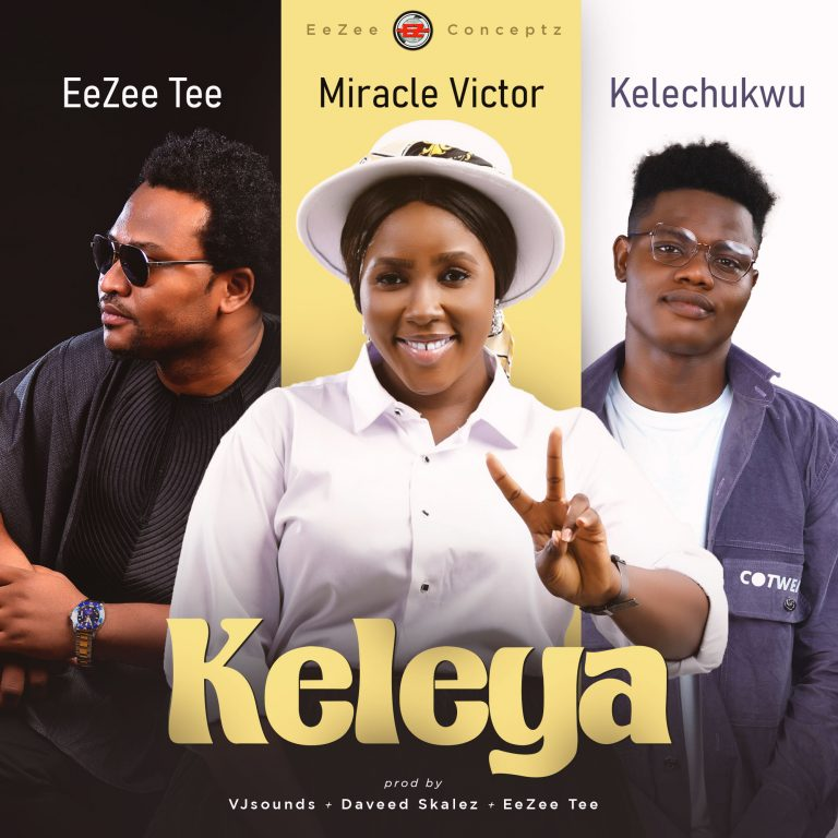 Download Mp3 EeZee Conceptz – Keleya Ft. EeZee Tee, Miracle Victor, Kelechukwu (Mp3, Video Download)