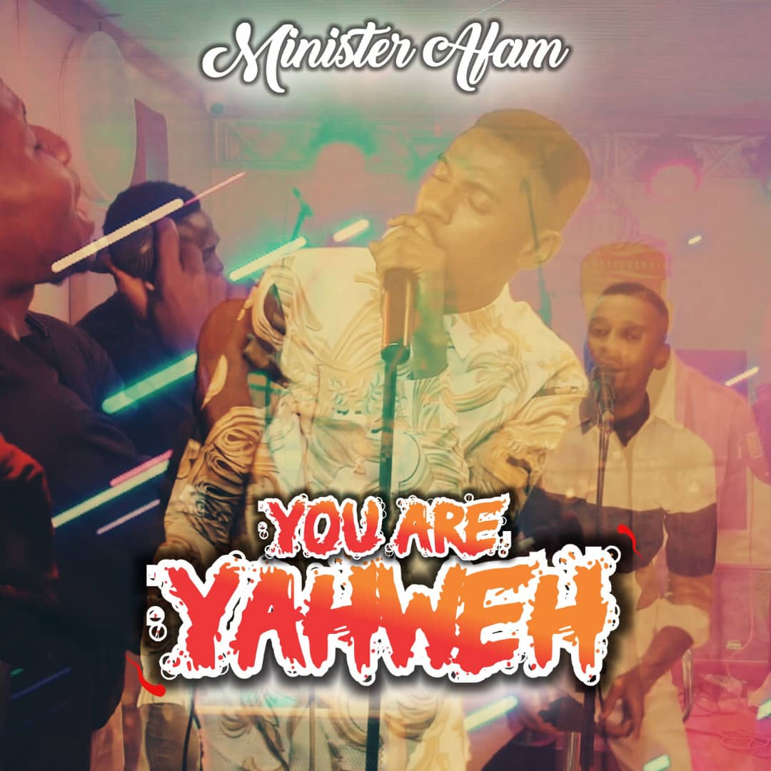 Download Mp3: Minister Afam - You Are Yahweh (Live)