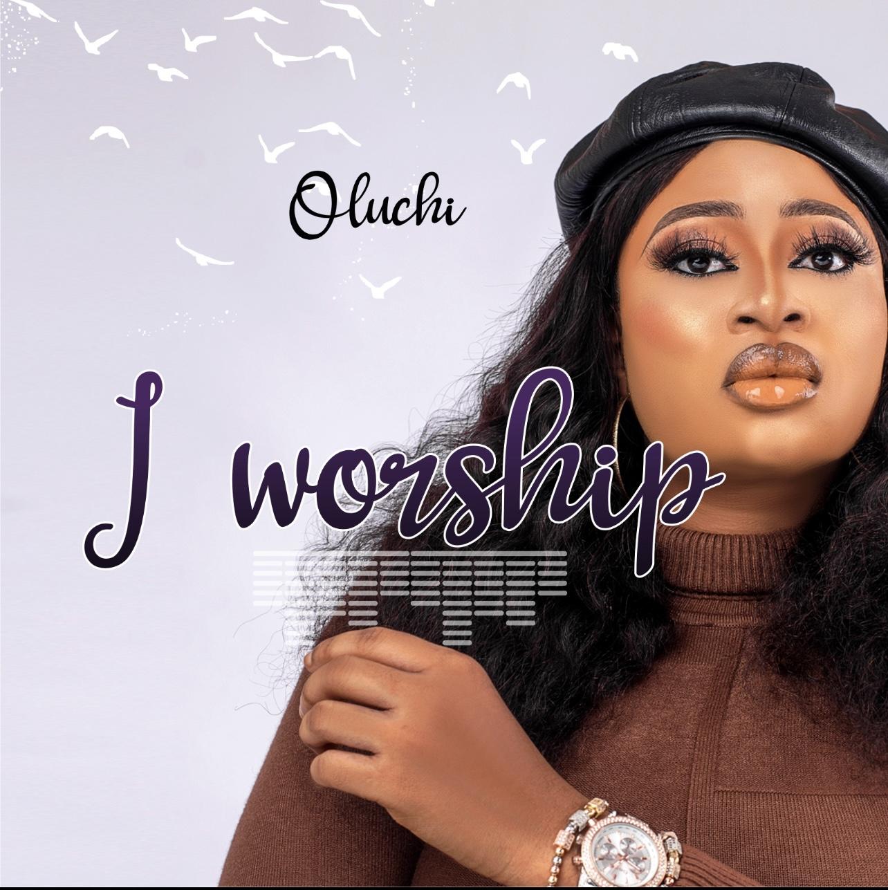 Download Mp3: Oluchi - I Worship