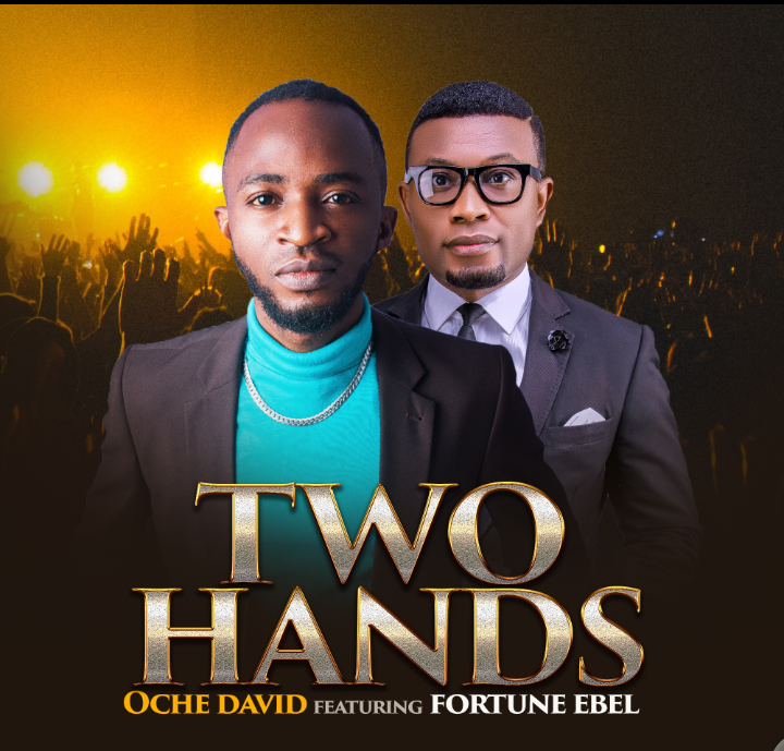 Download Mp3: Oche David - Two Hands ft Fortune Ebel